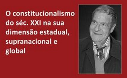"""Publicação   """"O constitucionalismo do séc. XXI na sua dimensão estadual, supranacional e global""""   13 de maio"""