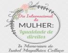 """Encontro """"Dia Internacional da Mulher: igualdade de direitos."""" – In Memoriam de Isabel Magalhães Collaço"""