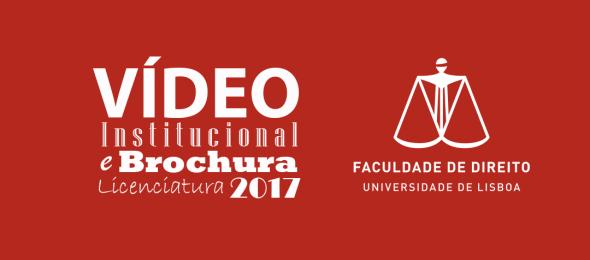 Vídeo institucional e brochuras de Licenciatura, Mestrados e Doutoramento FDULisboa 2017-2018